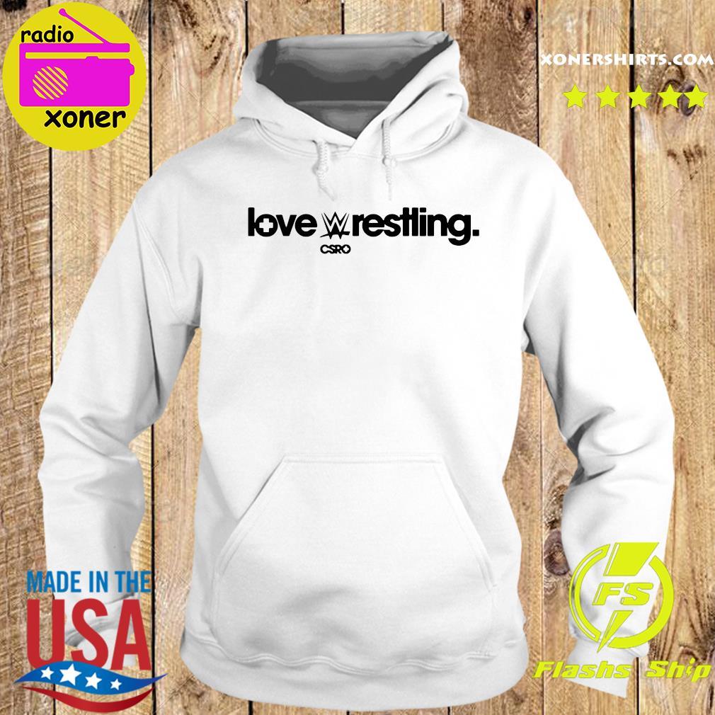 Csro Love Wrestling Shirt Hoodie