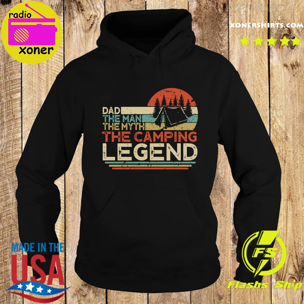 Official Dad The Man The Myth The Camping Legend Vintage Shirt Hoodie