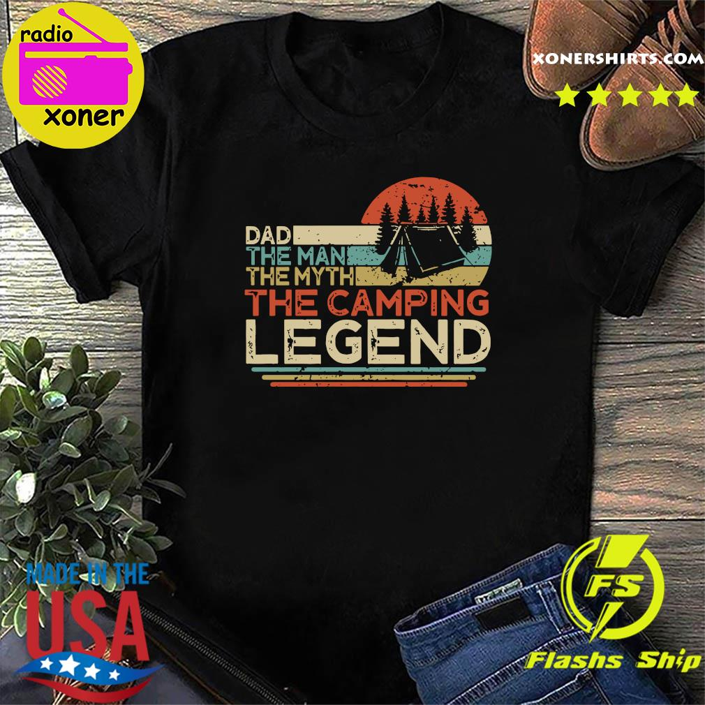 Official Dad The Man The Myth The Camping Legend Vintage Shirt