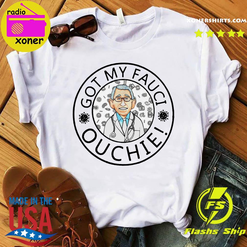 Official Got My Fauci Ouchie Shirt