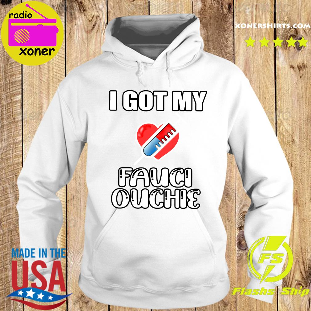 Official Got My Fauci Ouchie With Covid Vaccine Heart Shirt Hoodie