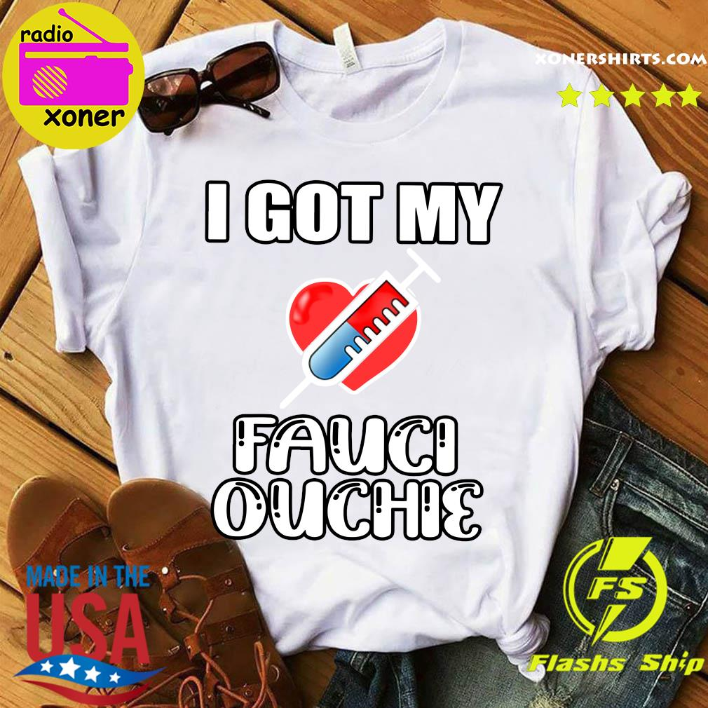 Official Got My Fauci Ouchie With Covid Vaccine Heart Shirt