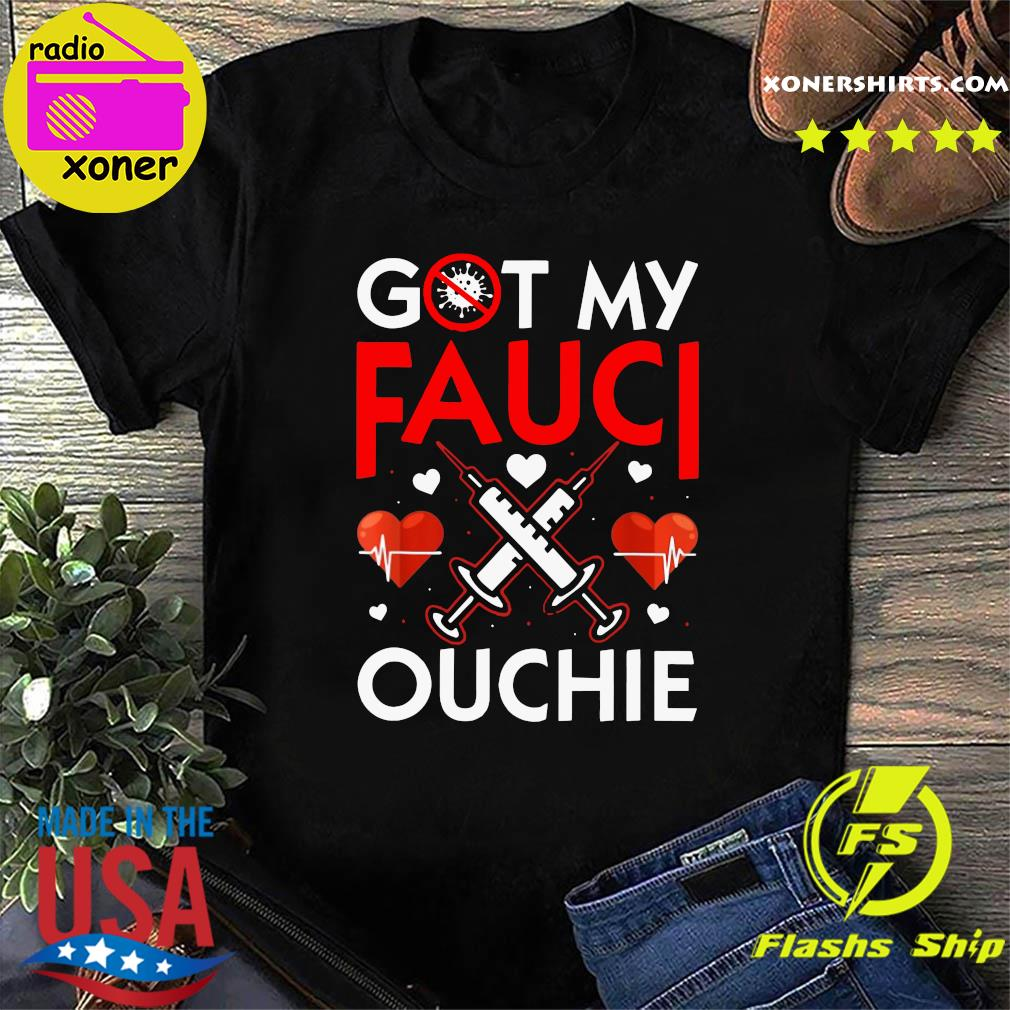 Official I Got My Fauci Ouchie Heartbeat With Vaccine Shirt