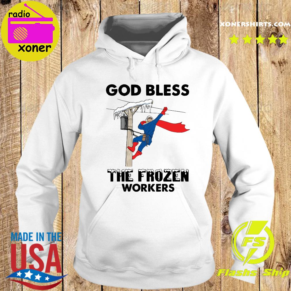 Official The God Bless The Frozen Workers 2021 Texas Strong Shirt Hoodie