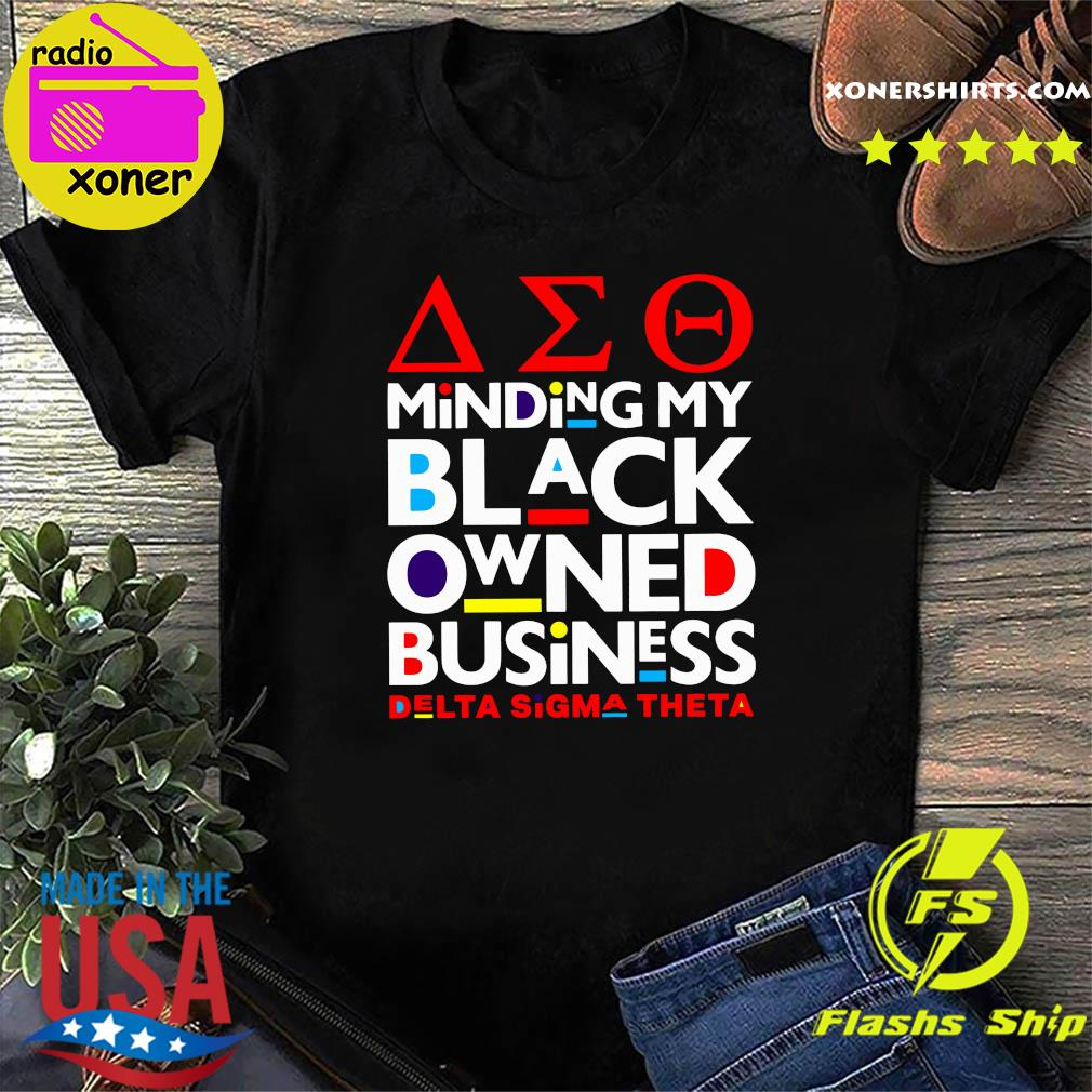 The Minding My Black Owned Business Delta Sigma Theta Shirt