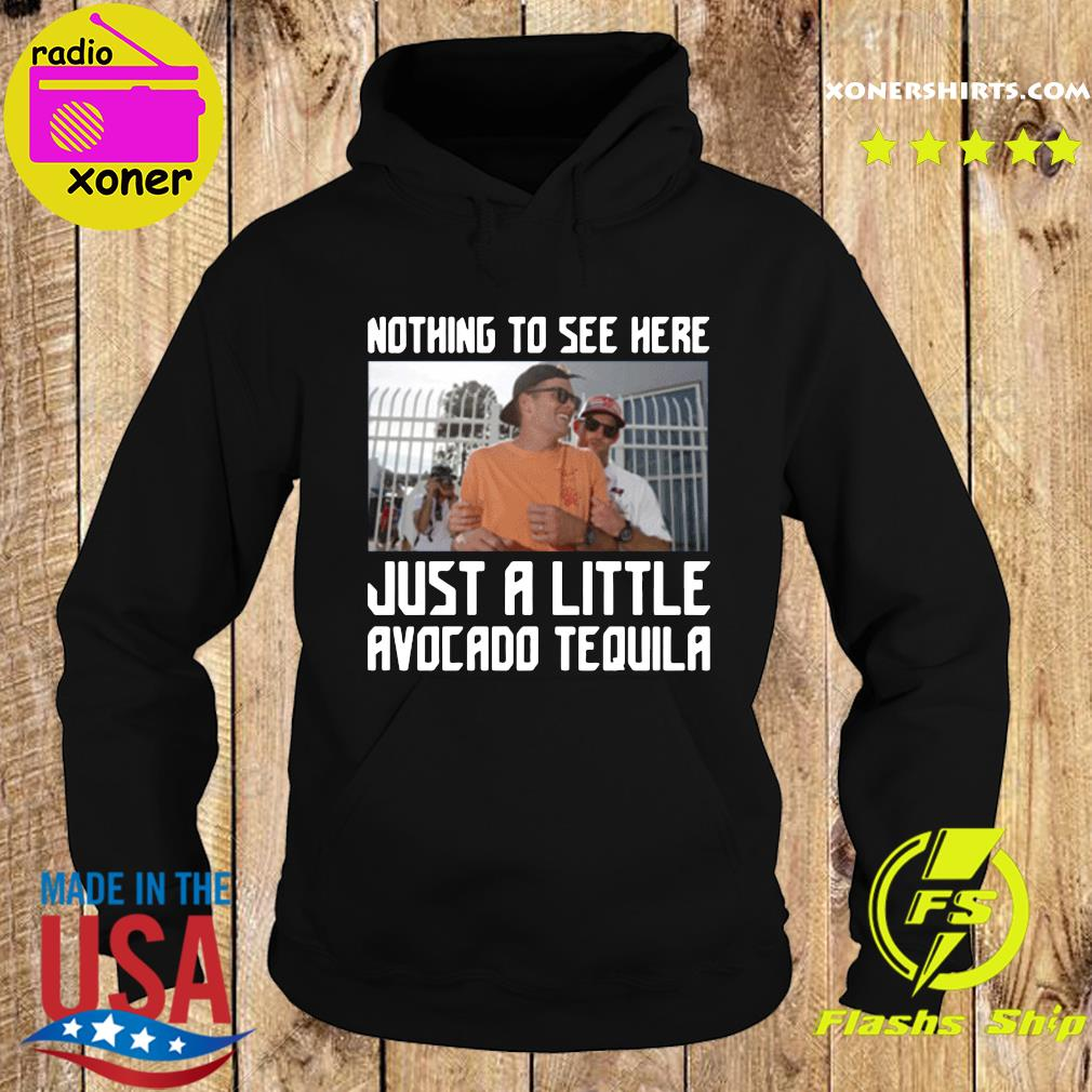 Tom Brady Nothing To See Here Just A Little Avocado Tequila Drunk Shirt Hoodie