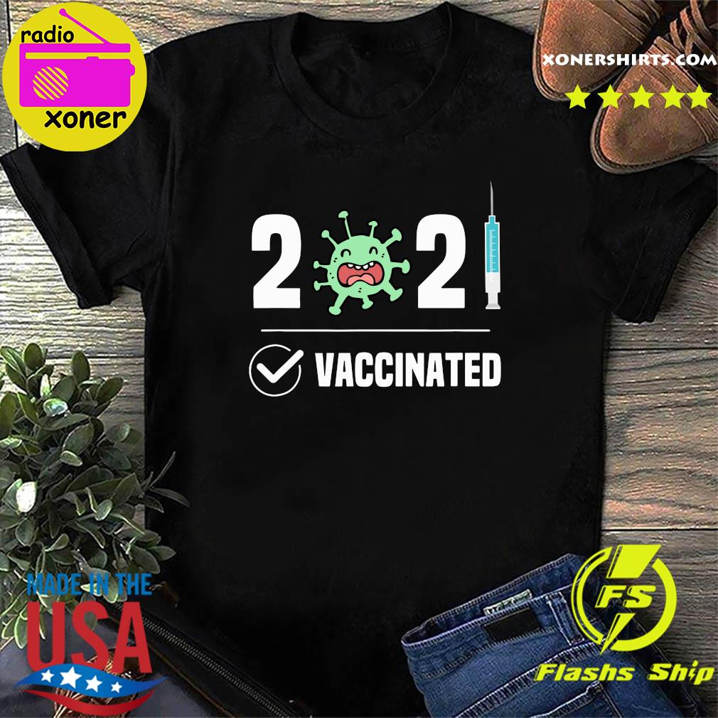 Vaccinated 2021 With Covid-19 Shirt