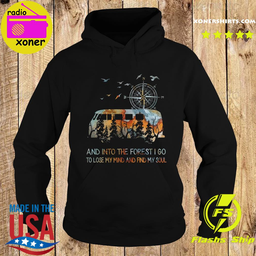 Bus And Into The Forest I Go To Lose My Mind And Find My Soul Shirt Hoodie