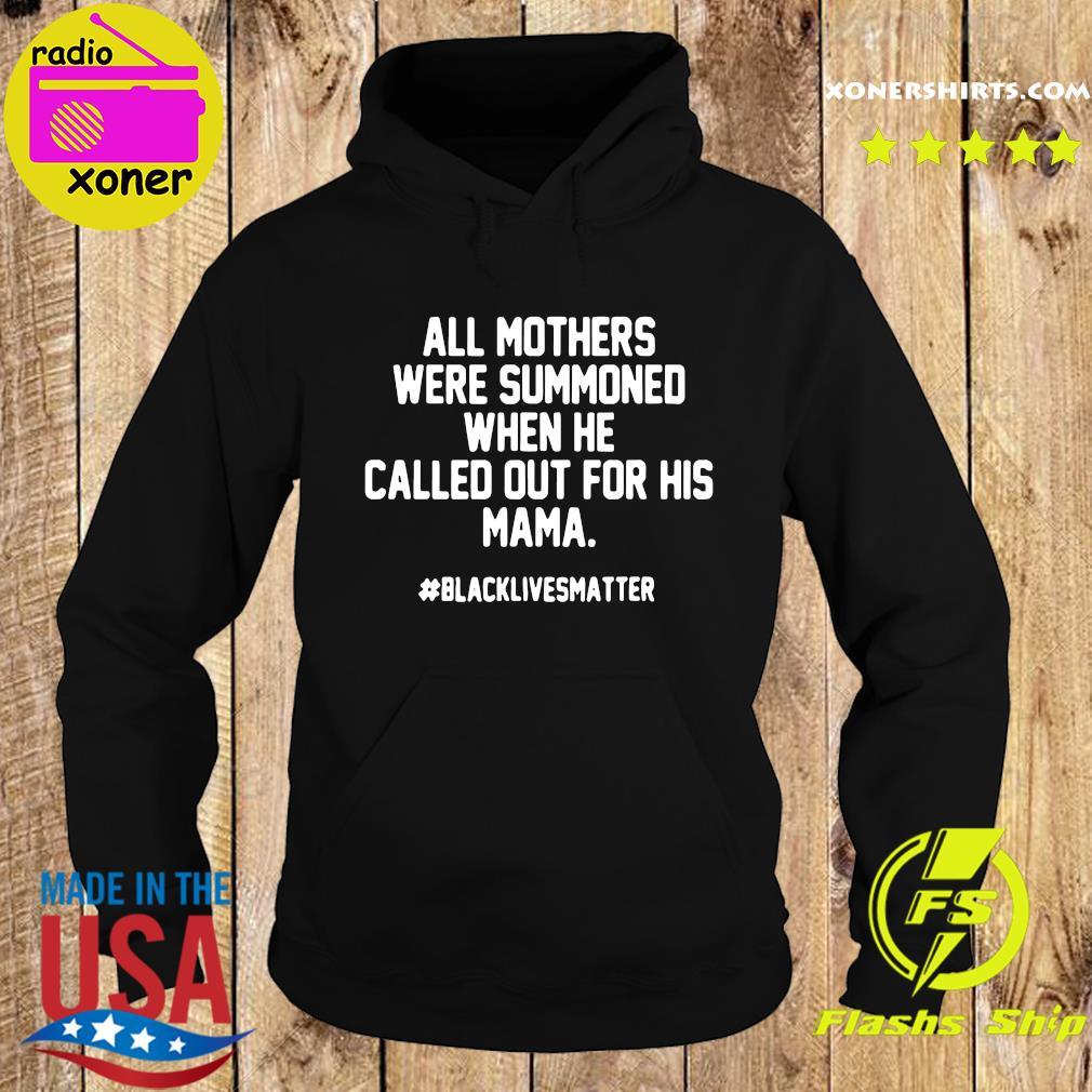 Official All Mothers Were Summoned When He Called Out For His Mama Shirt Hoodie