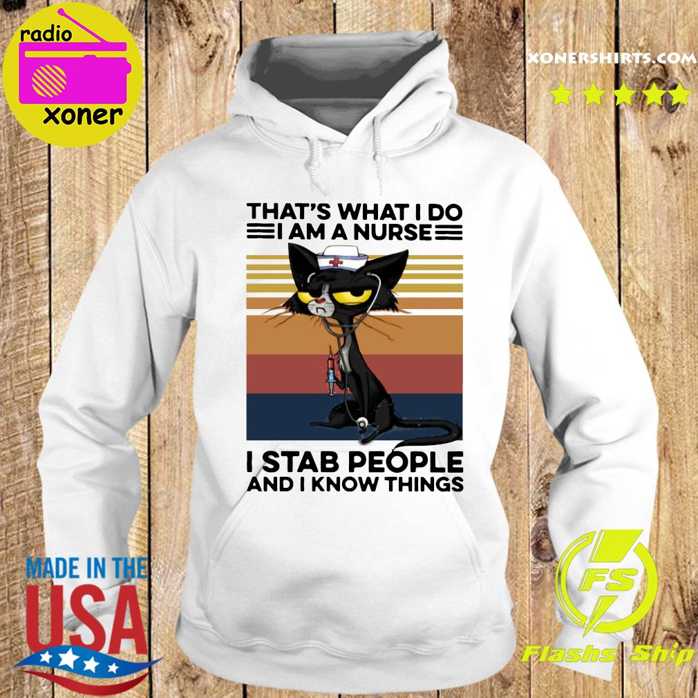 Official Black Cat That's What I Do I Am A Nurse I Stab People And I Know Things Vintage Shirt Hoodie