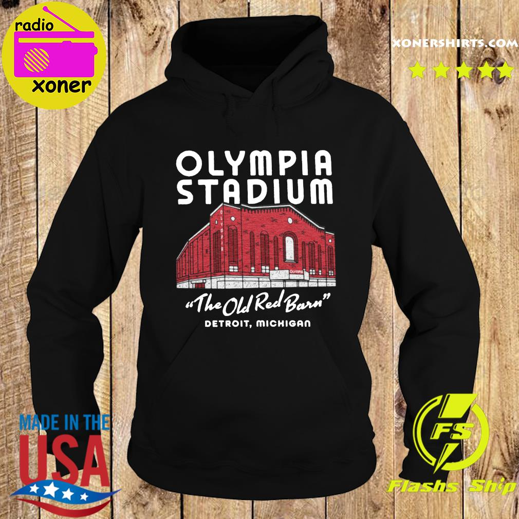 Official Olympia Stadium The Old Red Barn Detroit Michigan Shirt Hoodie