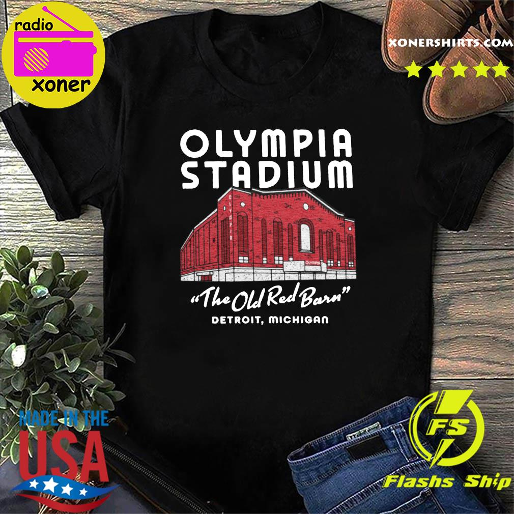 Official Olympia Stadium The Old Red Barn Detroit Michigan Shirt