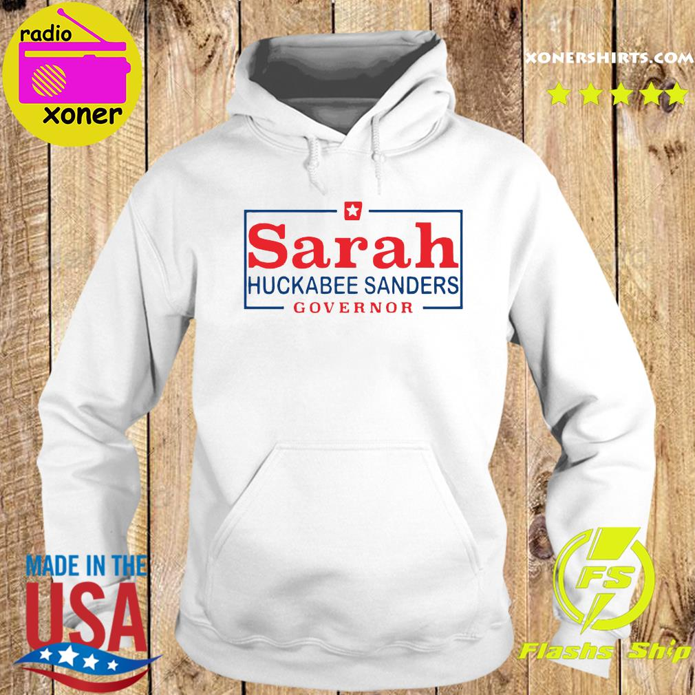 Official Sarah Huckabee Sanders Governor Shirt Hoodie