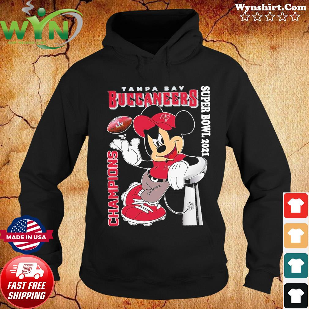 Official The Mickey Mouse With Tampa Bay Buccaneers Of Super Bowl Champions 2021 Shirt Hoodie