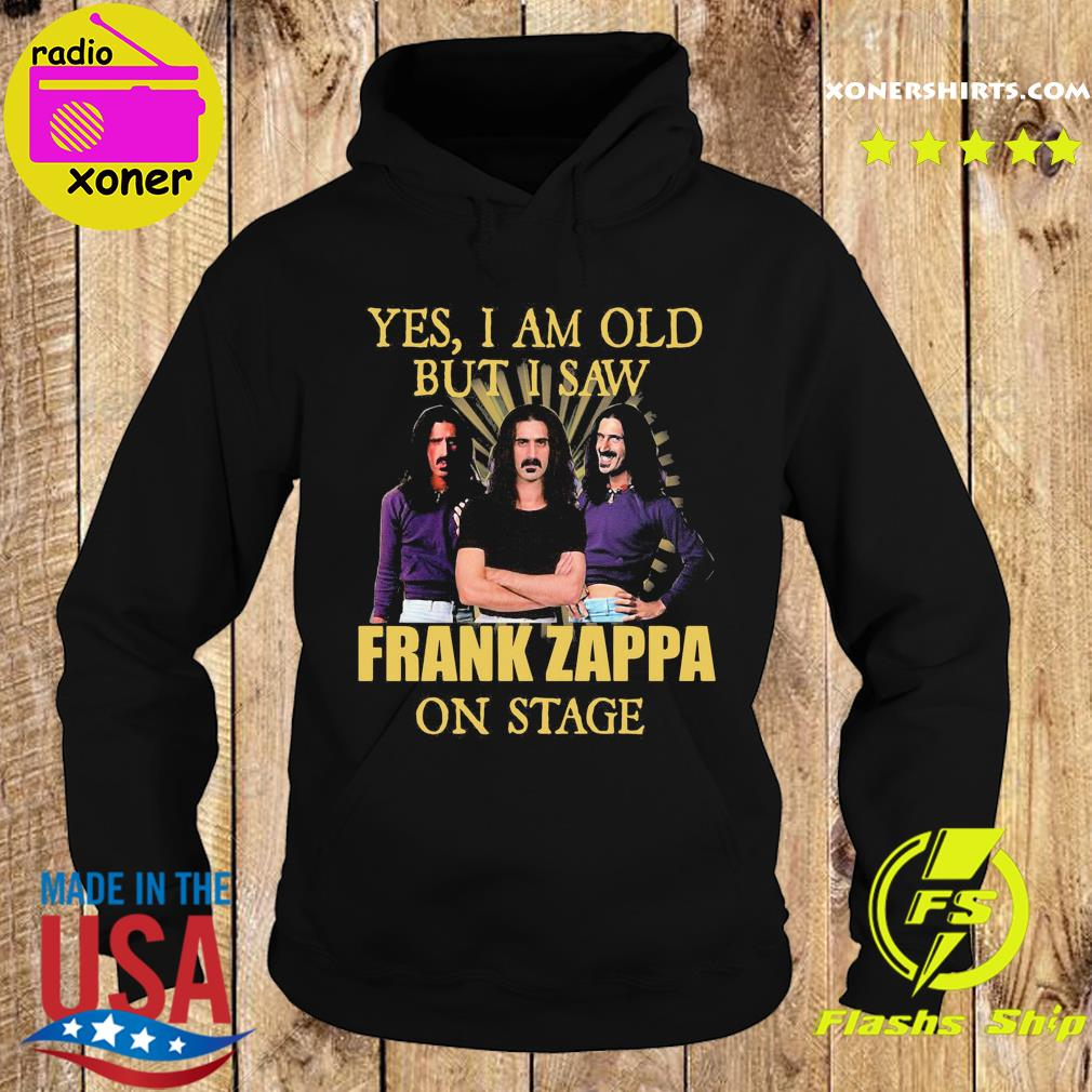 Official Yes I Am Old But I Saw Frank Zappa On State Shirt Hoodie