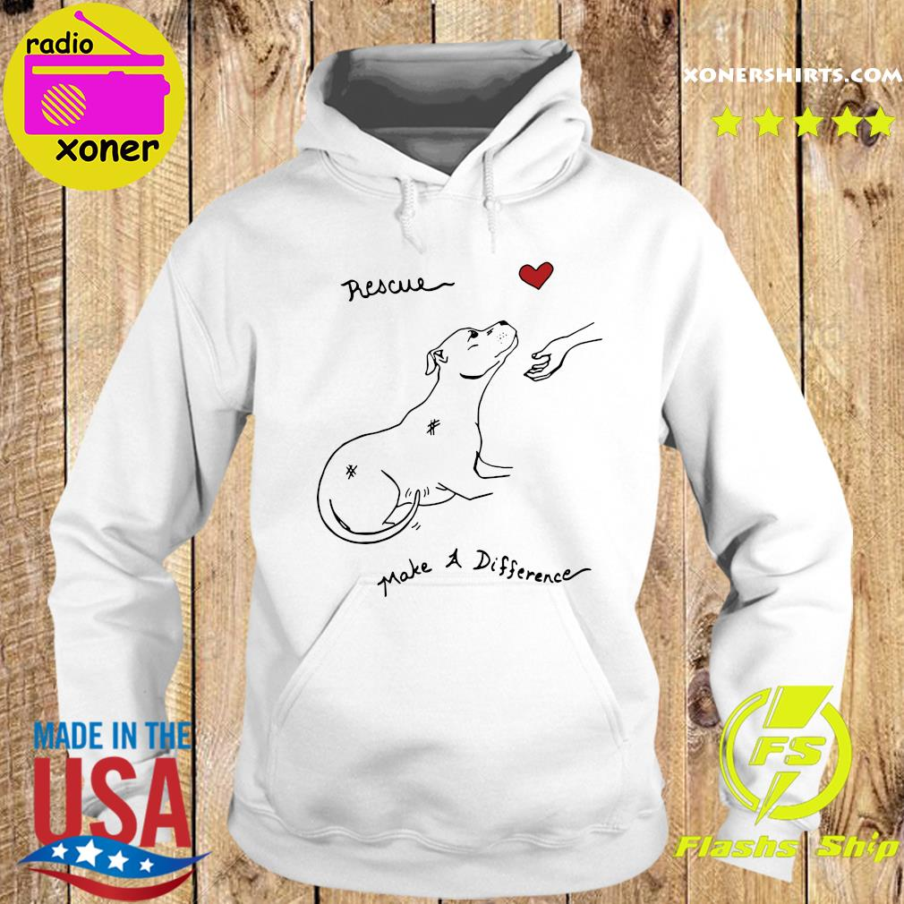 Pitbull Dog Rescue Make A Difference Shirt Hoodie