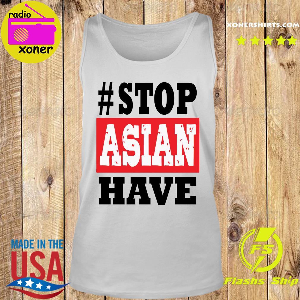 #Stop Asian Have T-Shirt Tank top