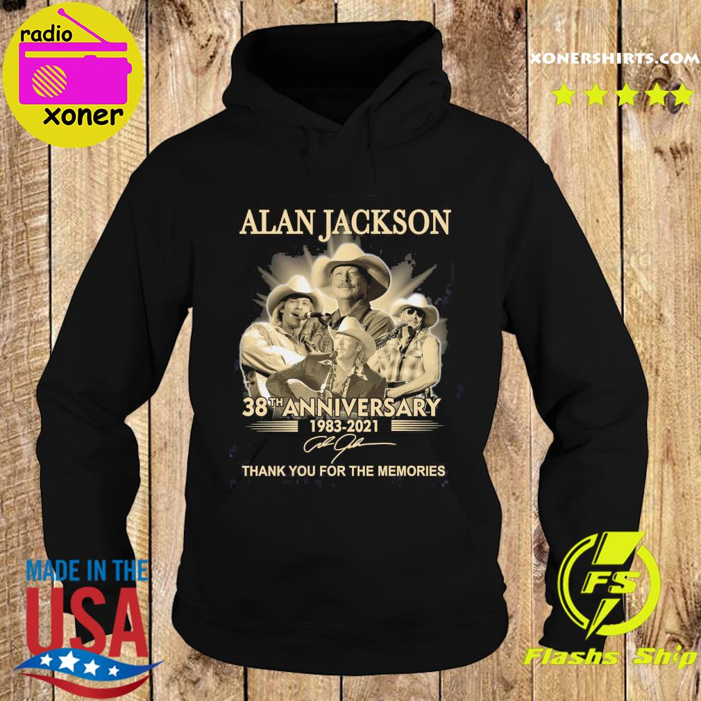 The Alan Jackson 38th Anniversary 1983 2021 Signature Thanks For The Memories Shirt Hoodie