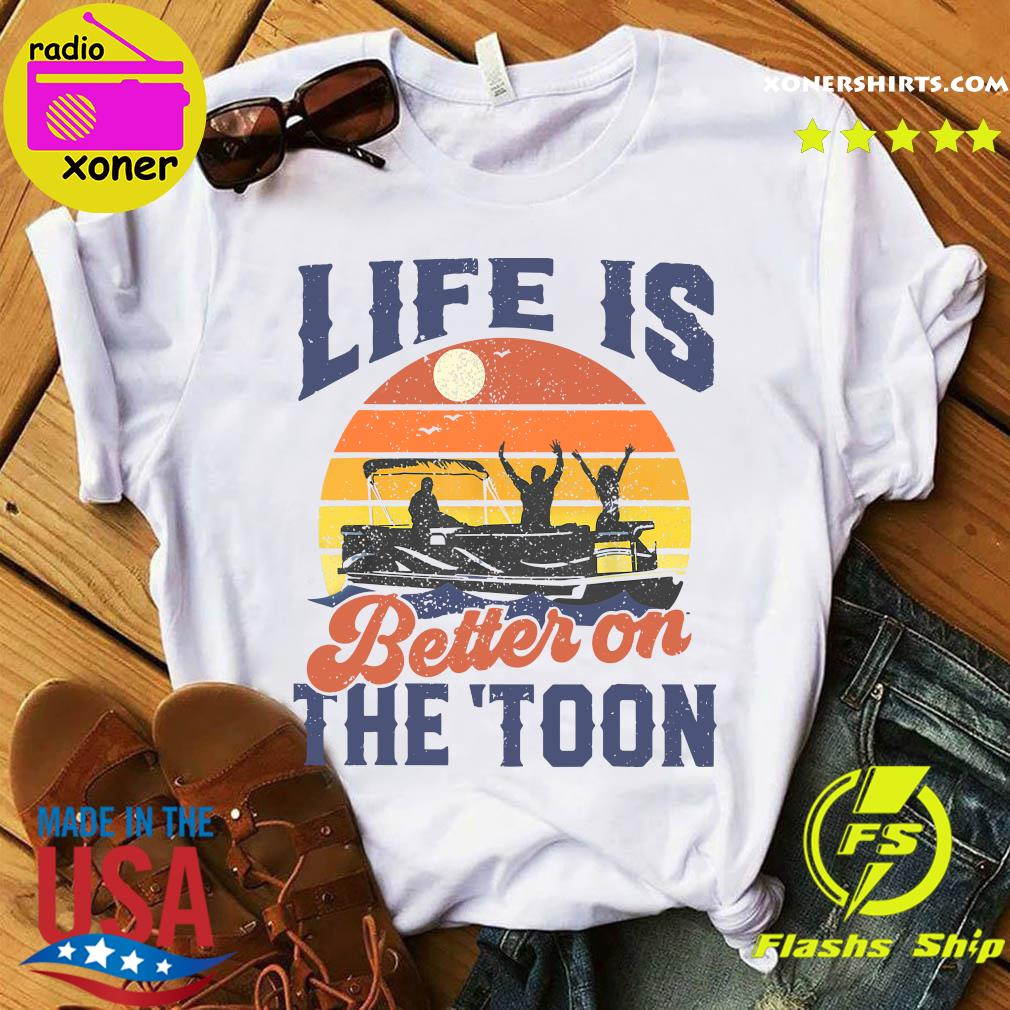 Official Life Is Better On The Toon Retro Vintage Shirt