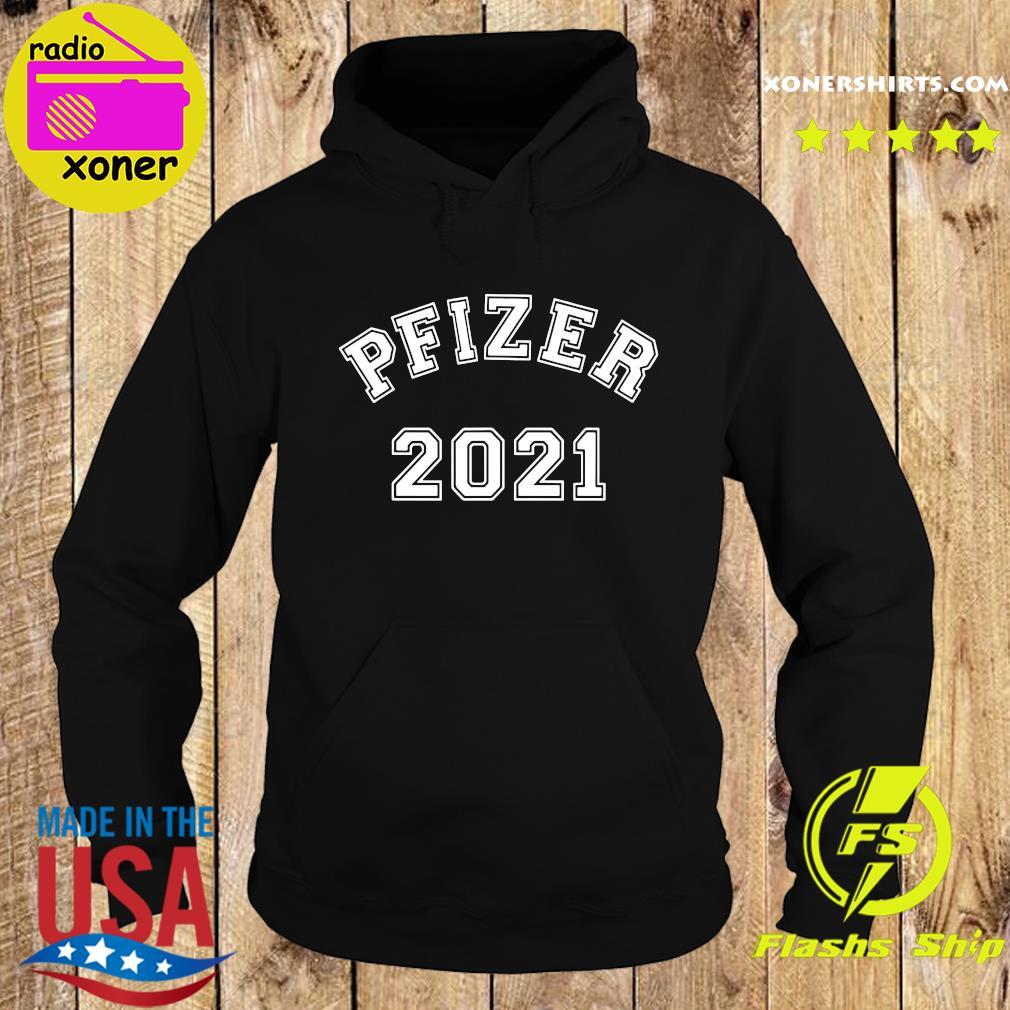 Official Team Pfizer - Vaccinated Pfizer 2021 Shirt Hoodie