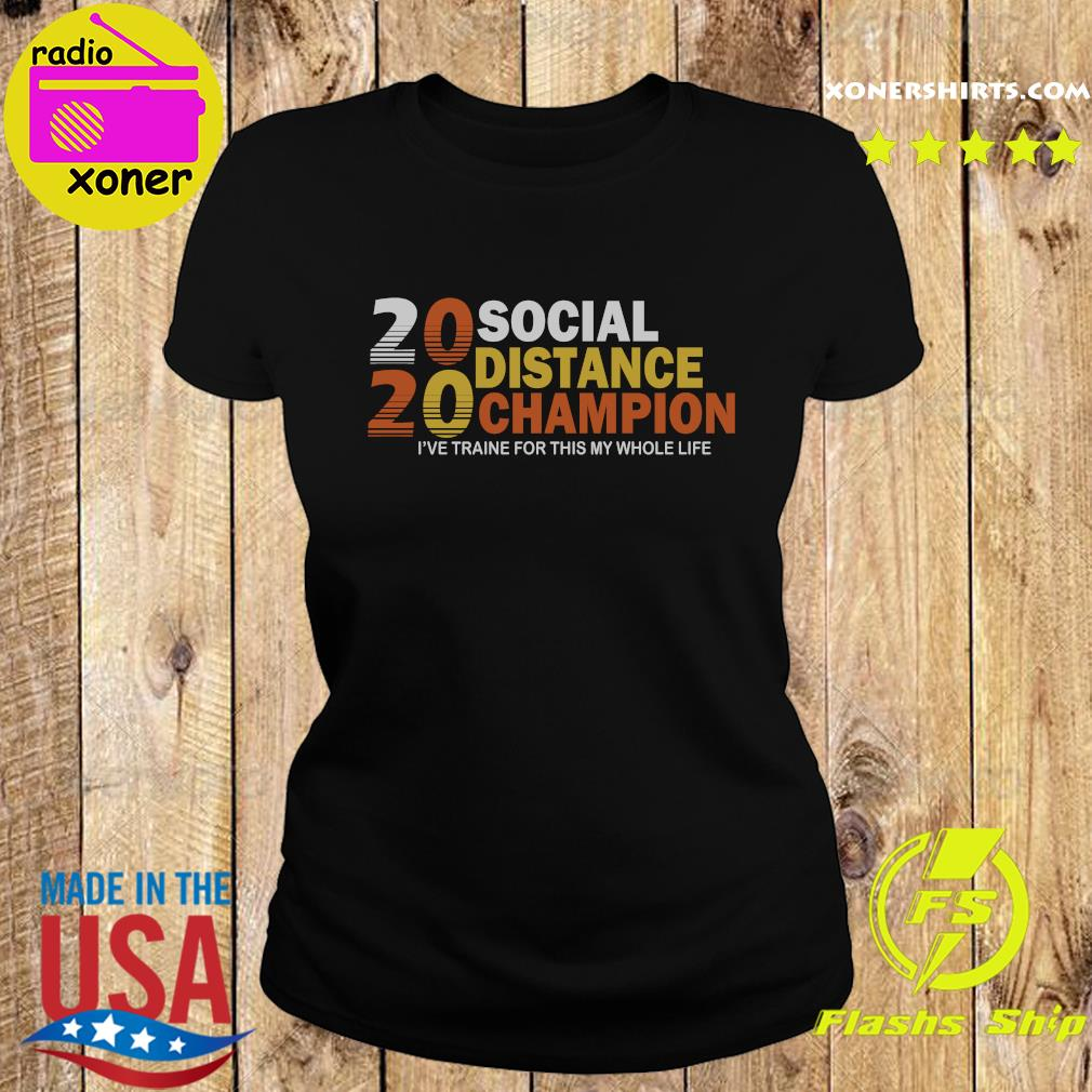 2020 Social Distancing Champion Shirt Ladies tee