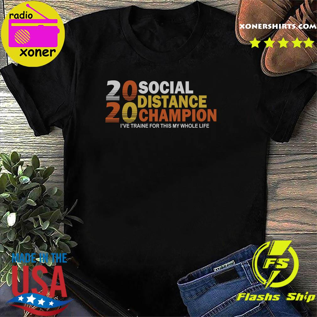 2020 Social Distancing Champion Shirt