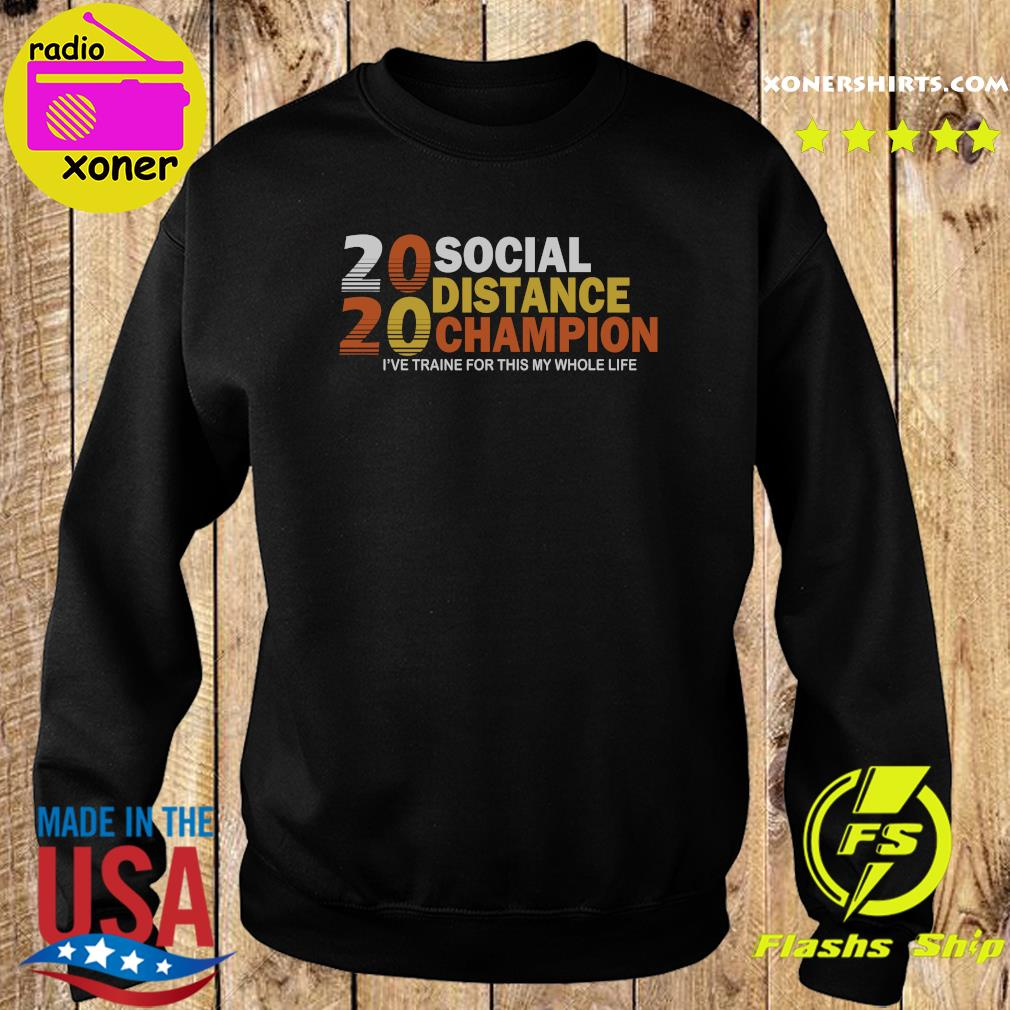 2020 Social Distancing Champion Shirt Sweater