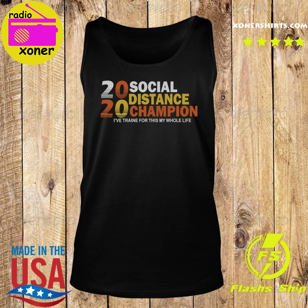 2020 Social Distancing Champion Shirt Tank top
