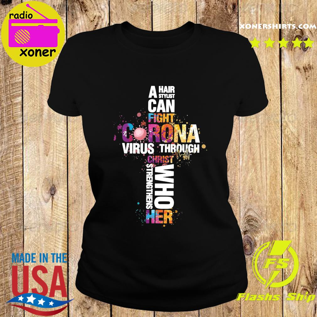 A hair stylist can fight coronavirus through christ who stren thins her s Ladies tee