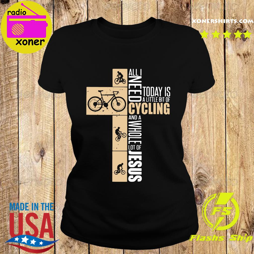 All I need today is a little bit of cycling and a whole lot of Jesus s Ladies tee