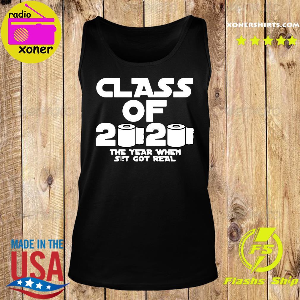 Class Of 2020 The Year Shit Got Real Shirt Tank top