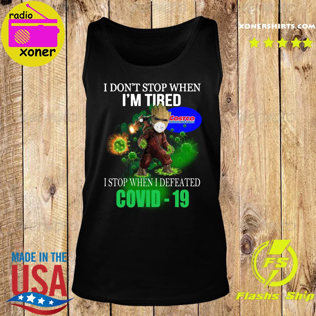 Costco Wholesale Baby Groot I don_t stop when I_m tire I stop when I defeated covid-19 s Tank top