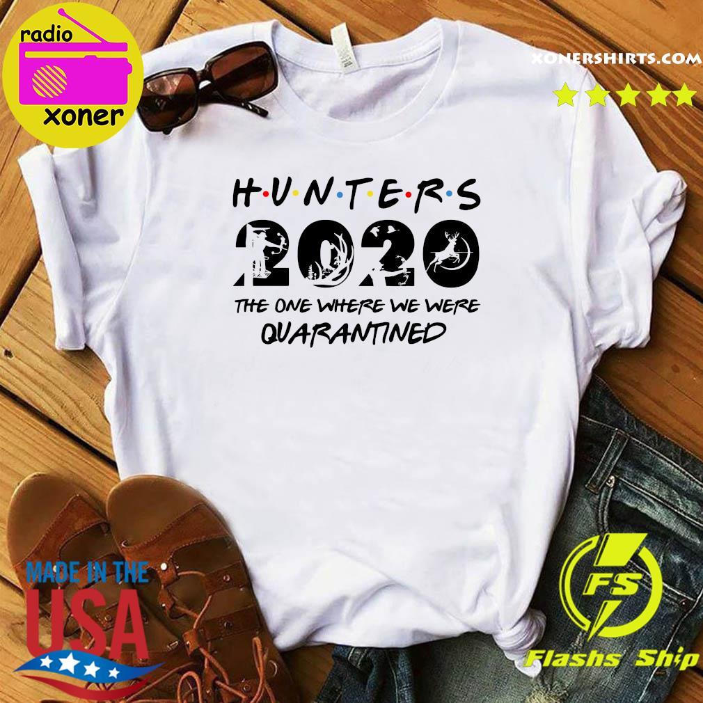 Hunter 2020 the one where we were quarantined shirt