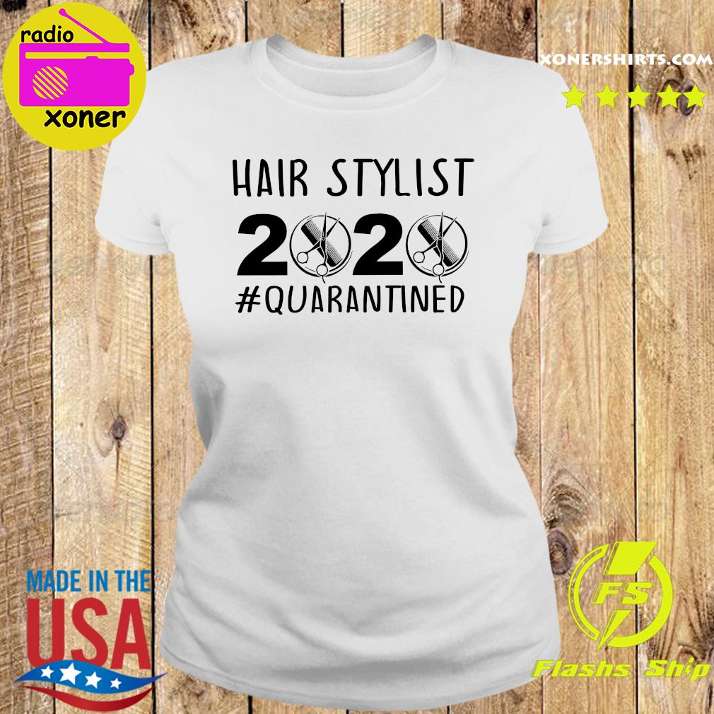 Official Hair stylist 2020 quarantine s Ladies tee