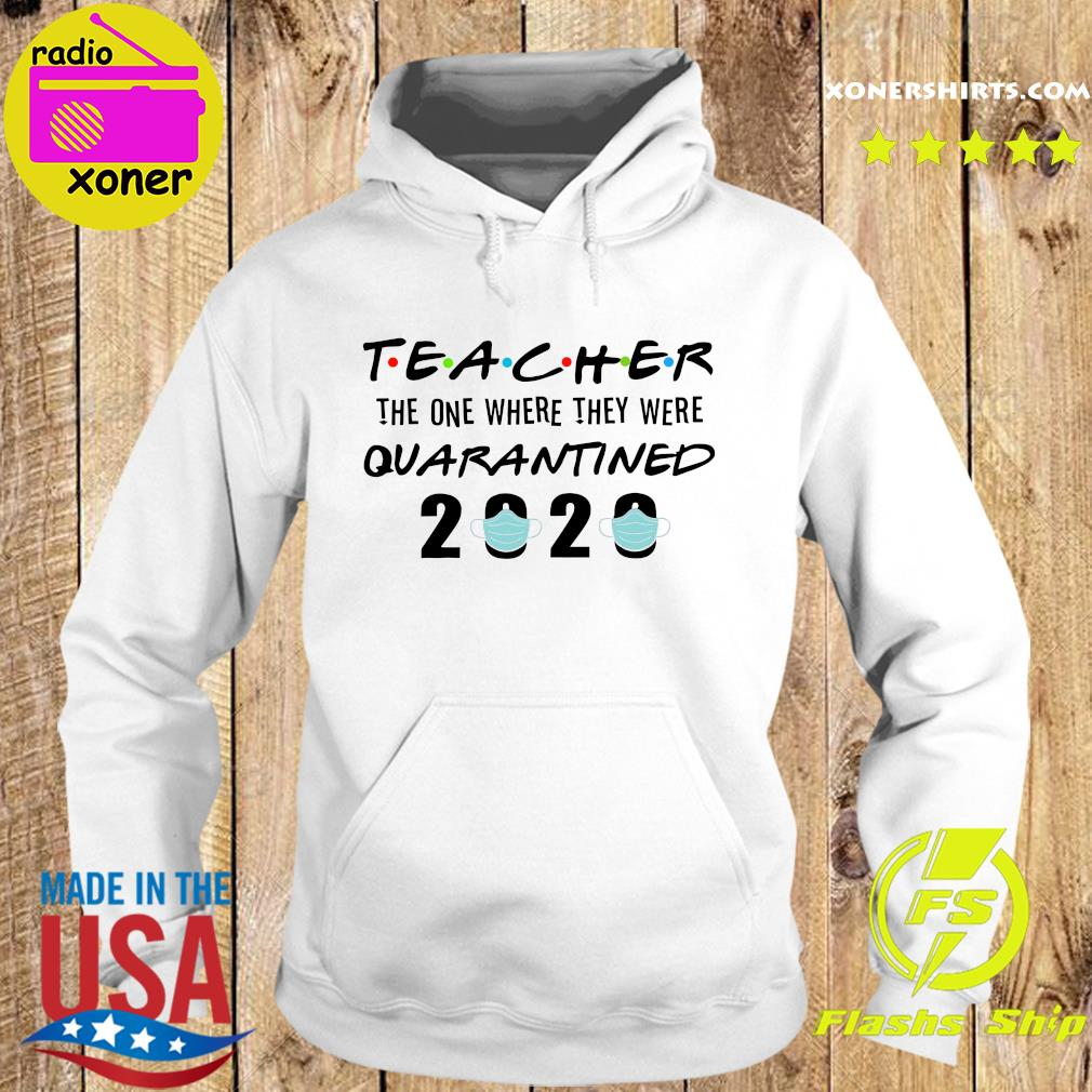 Teacher the one where they were quarantined 2020 s Hoodie