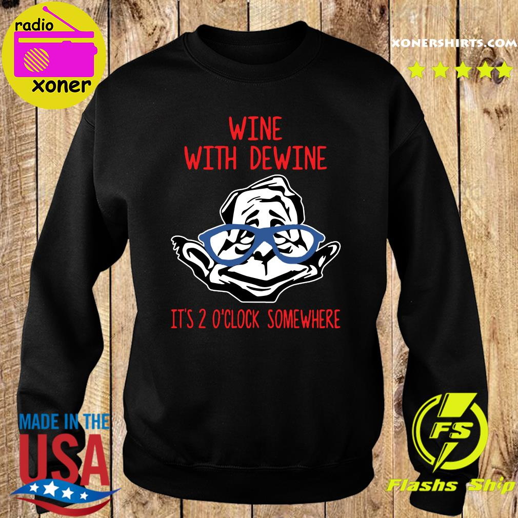 Wine With Dewine It's 2 O'Clock Somewhere T-Shirt Sweater