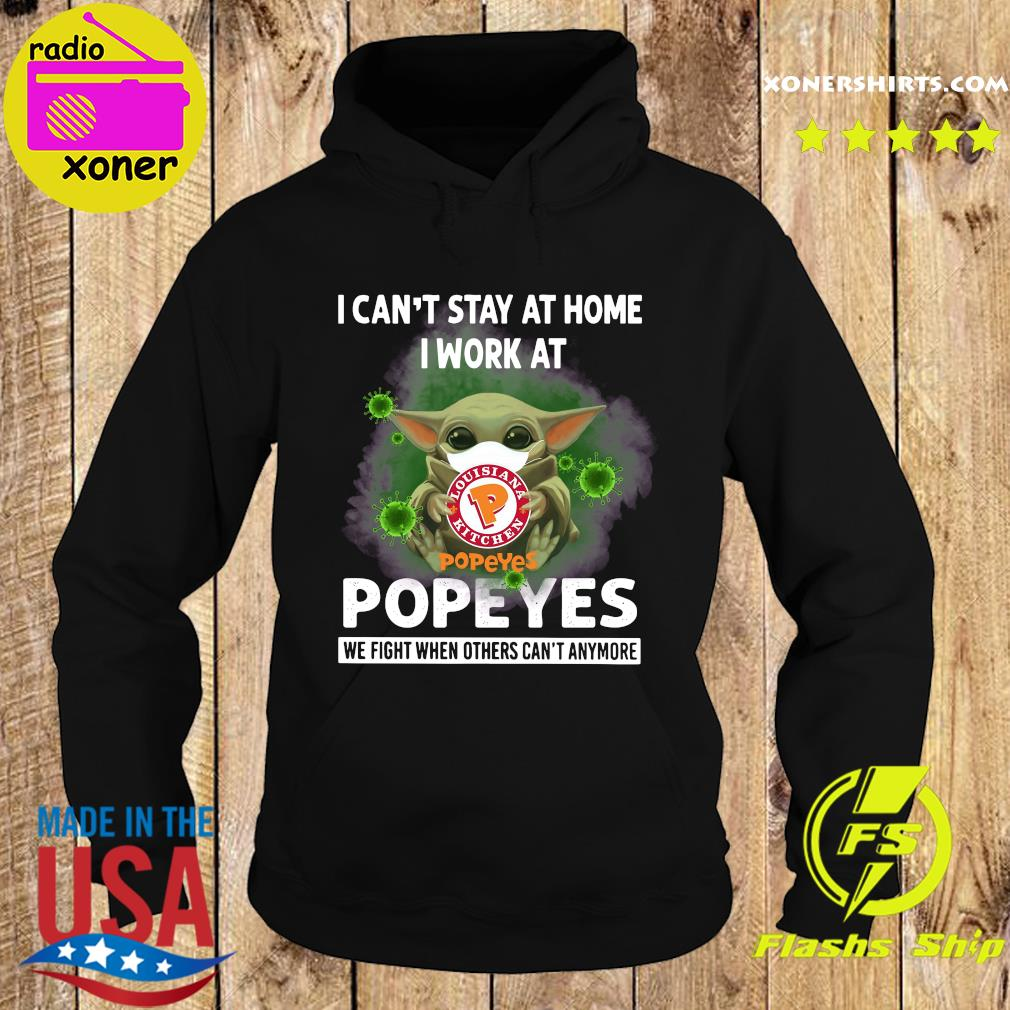 Baby Yoda Face Mask Hug I Can't Stay Home I Work At Popeyes We Fight When Others Can't Anymore Covid 19 Shirt Hoodie