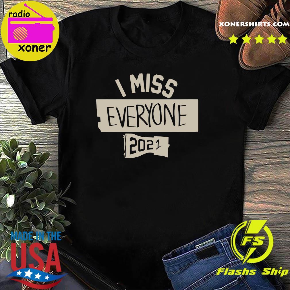 Nkotb House Party I Miss Everyone 2021 Shirt