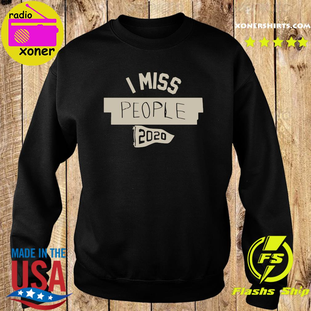 Nkotb House Party I Miss People 2020 Shirt Sweater