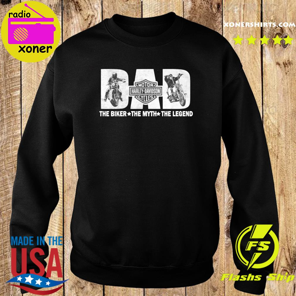 Fathers Day Dad Motor Harley Davidson Cycles The Biker The Myth The Legend Shirt Sweater