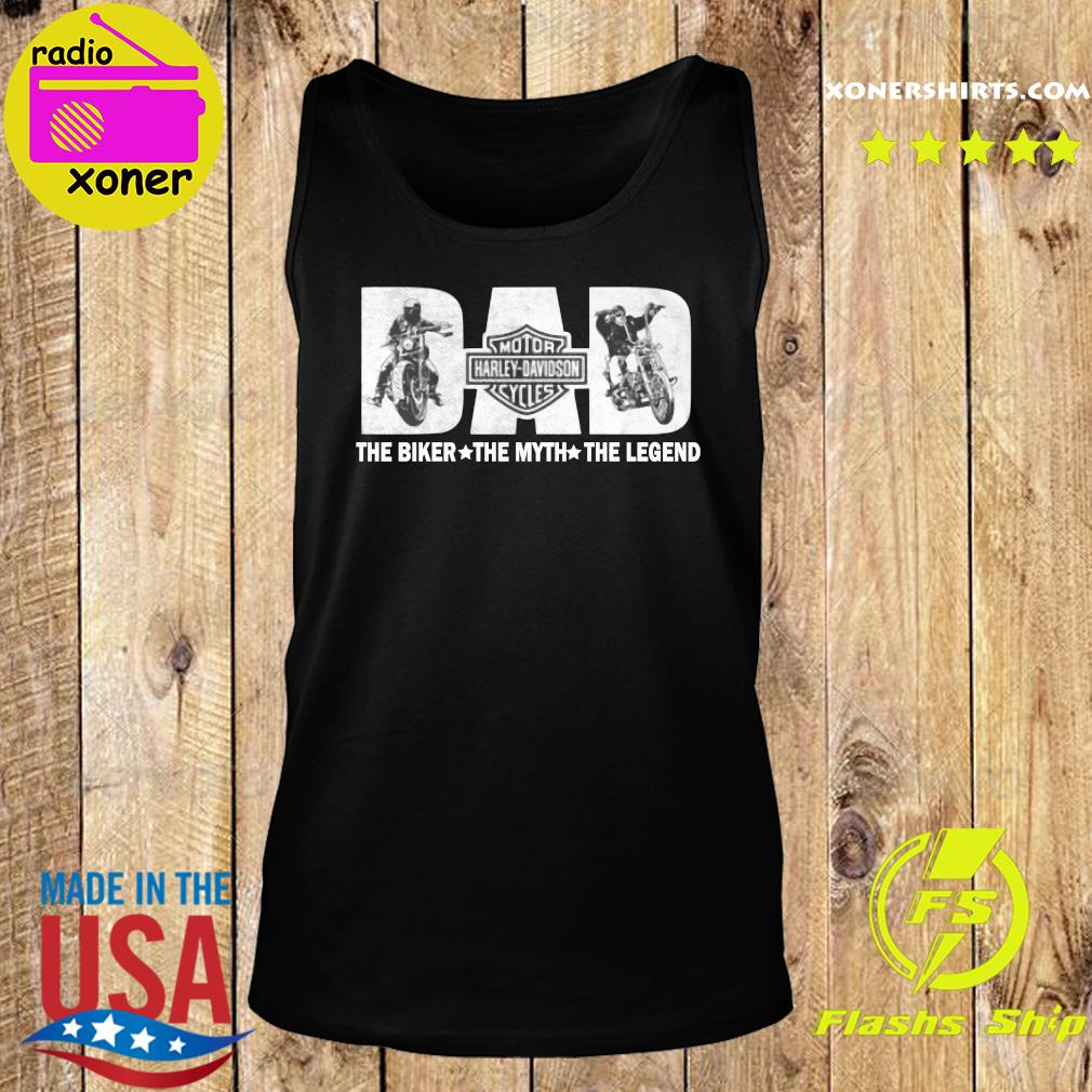 Fathers Day Dad Motor Harley Davidson Cycles The Biker The Myth The Legend Shirt Tank top