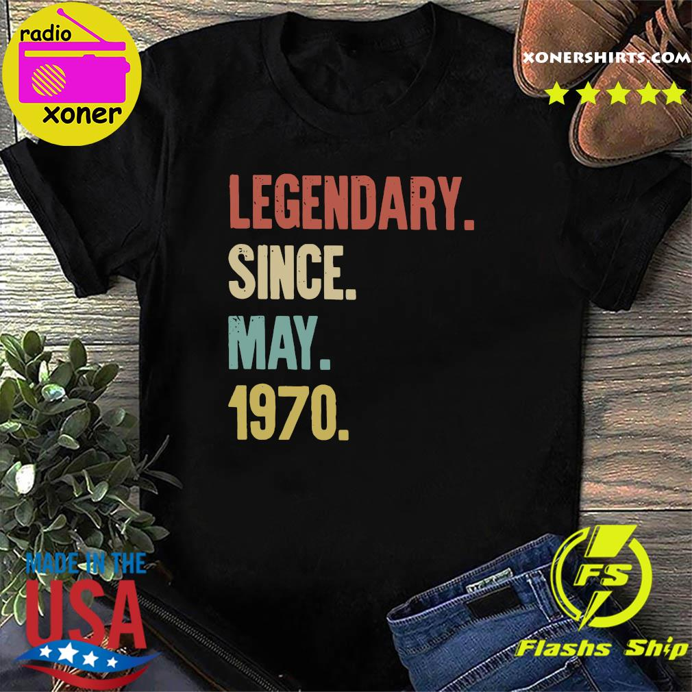 Legendary Since May 1970 Shirt