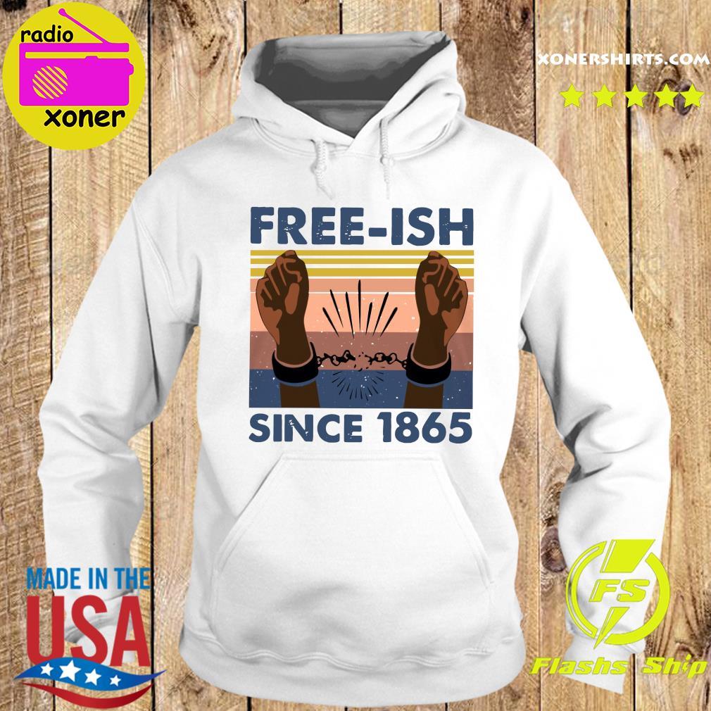 Free Ish Since 1865 Vintage Shirt Hoodie