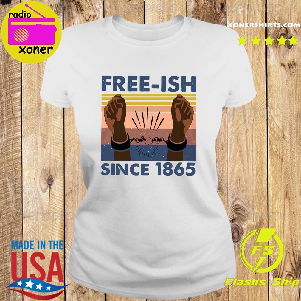 Free Ish Since 1865 Vintage Shirt Ladies tee