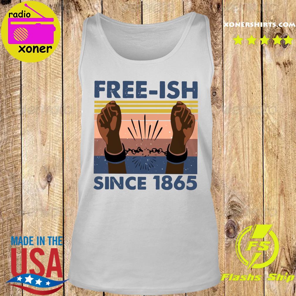 Free Ish Since 1865 Vintage Shirt Tank top