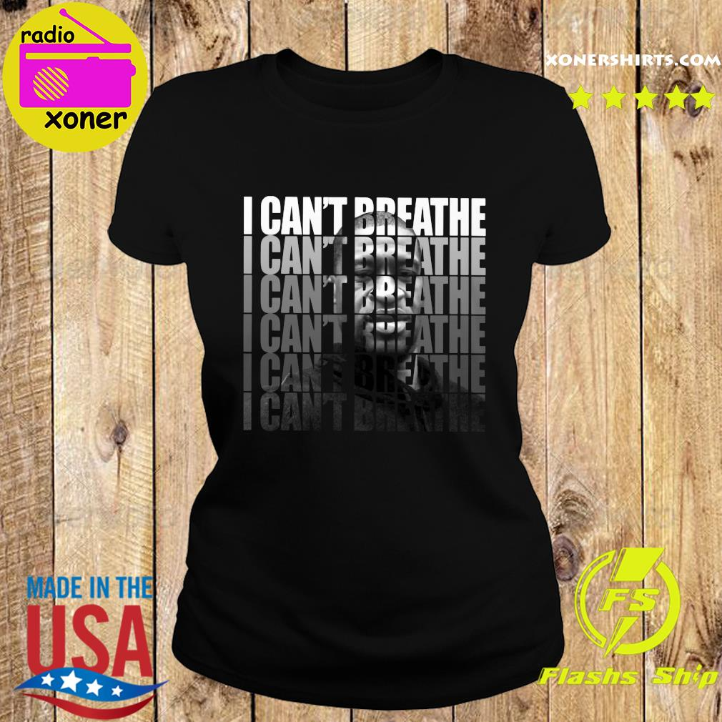George Floyd I Can't Breathe T-Shirt Ladies tee