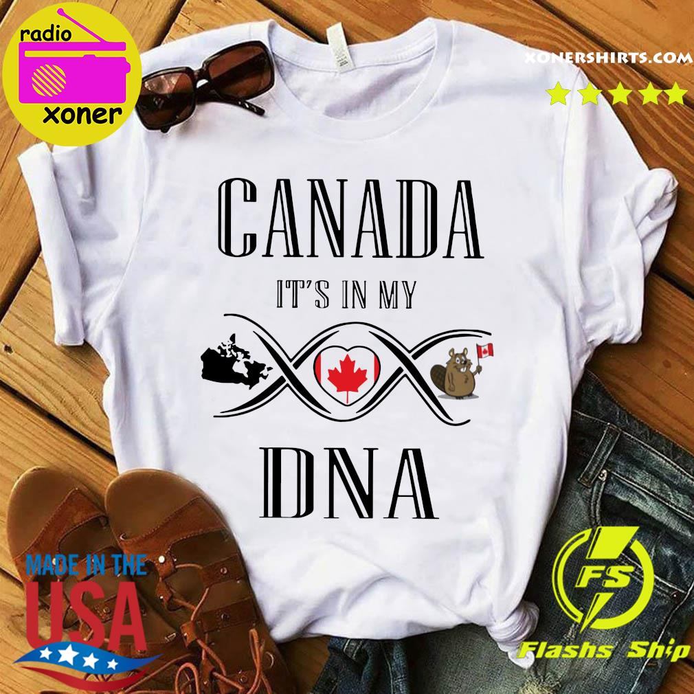 Canada It's In My DNA Shirt