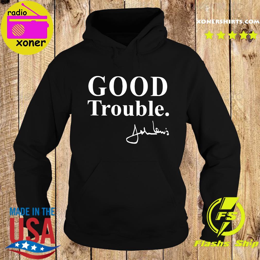 Good Trouble John Lewis Shirt Hoodie