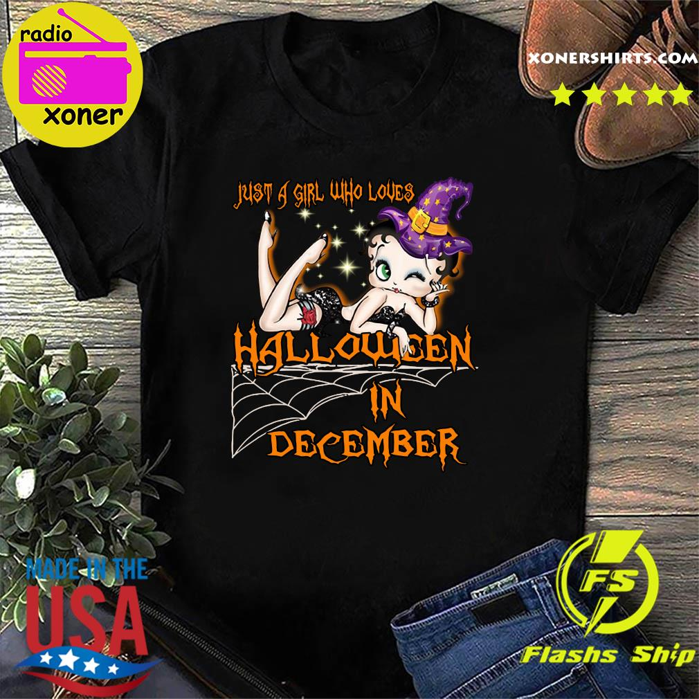 Just A Girl Who Loves Halloween In December Shirt