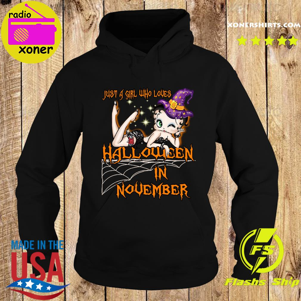Just A Girl Who Loves Halloween In November Shirt Hoodie